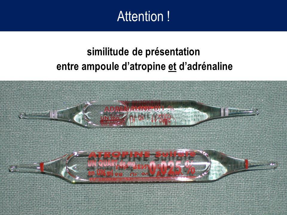 Attention ! similitude de présentation entre ampoule datropine et dadrénaline