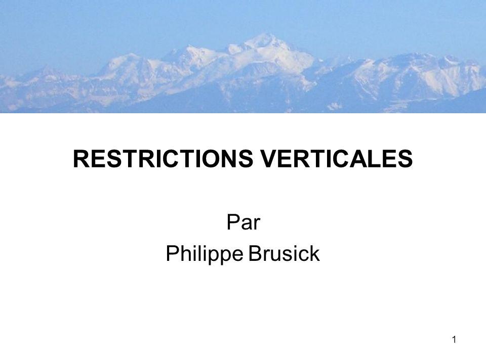 1 RESTRICTIONS VERTICALES Par Philippe Brusick