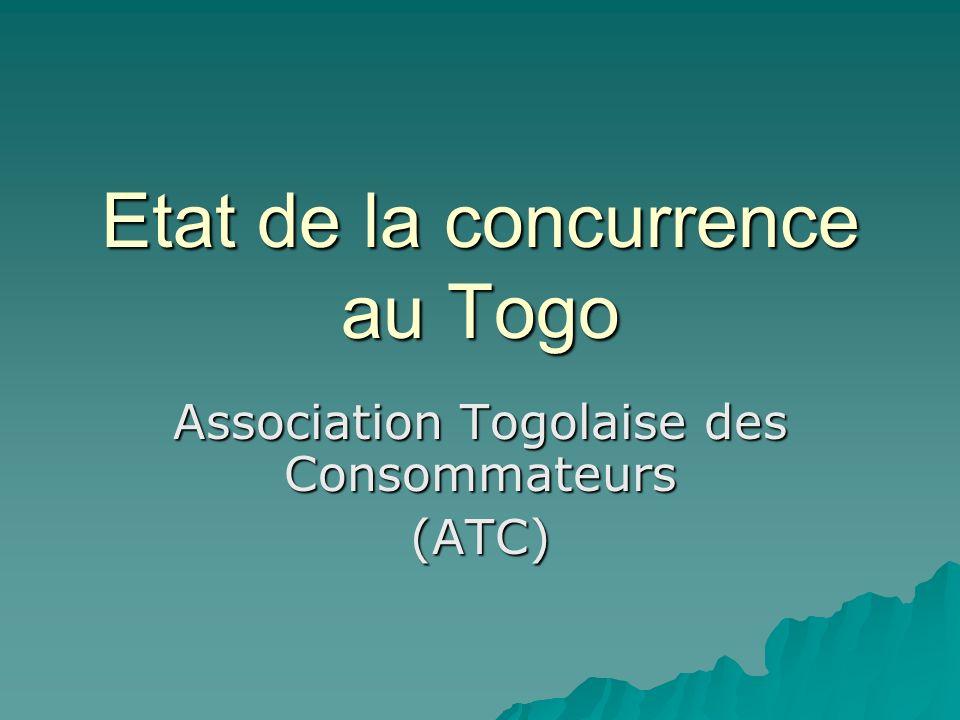 Etat de la concurrence au Togo Association Togolaise des Consommateurs (ATC)