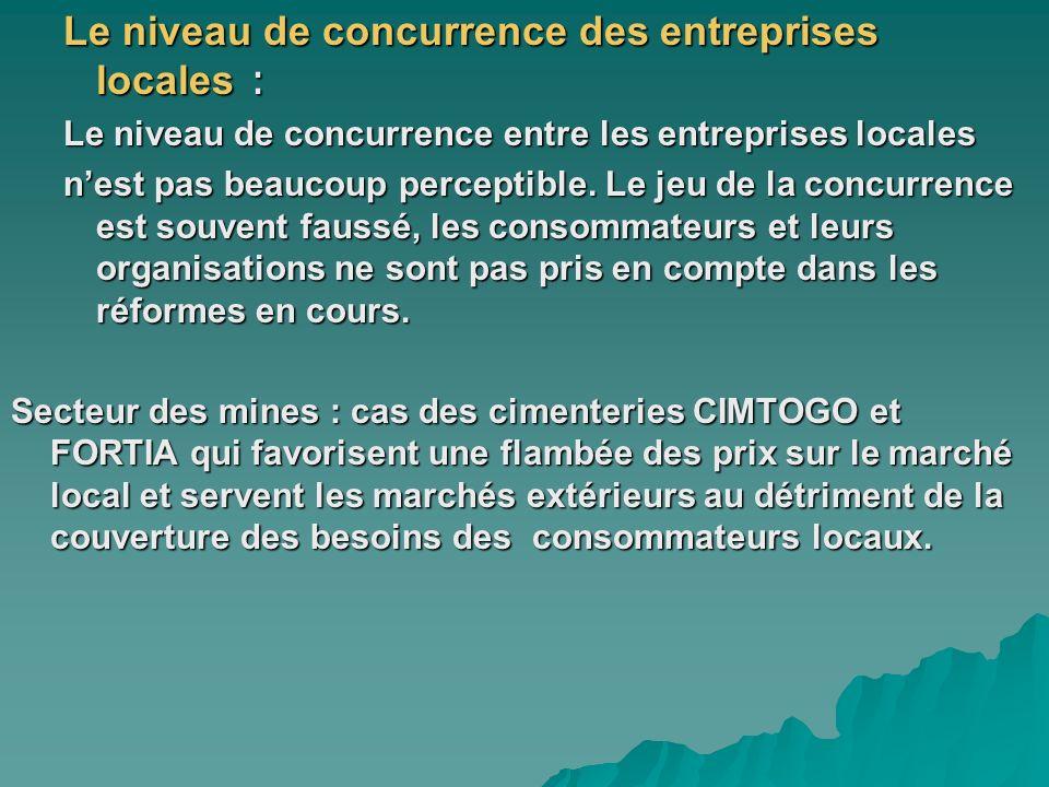 Le niveau de concurrence des entreprises locales : Le niveau de concurrence entre les entreprises locales nest pas beaucoup perceptible. Le jeu de la