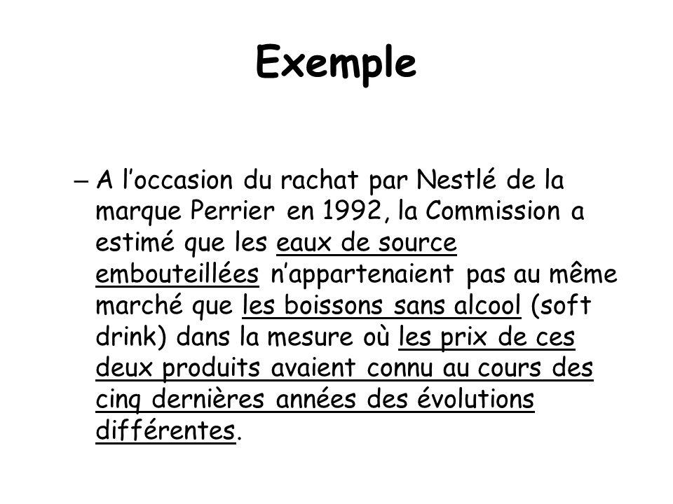 Exemple – A loccasion du rachat par Nestlé de la marque Perrier en 1992, la Commission a estimé que les eaux de source embouteillées nappartenaient pa