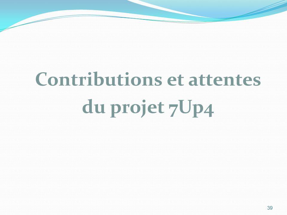 Contributions et attentes du projet 7Up4 39