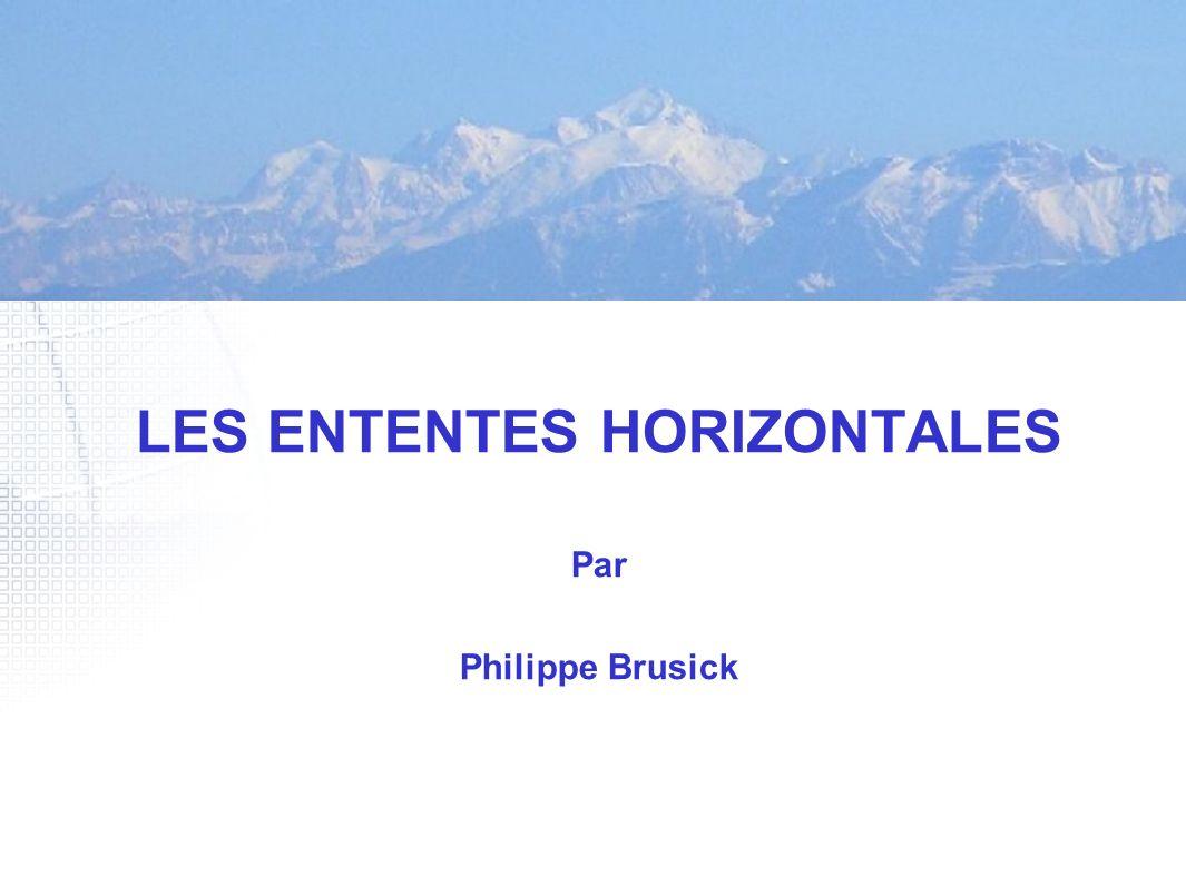 LES ENTENTES HORIZONTALES Par Philippe Brusick