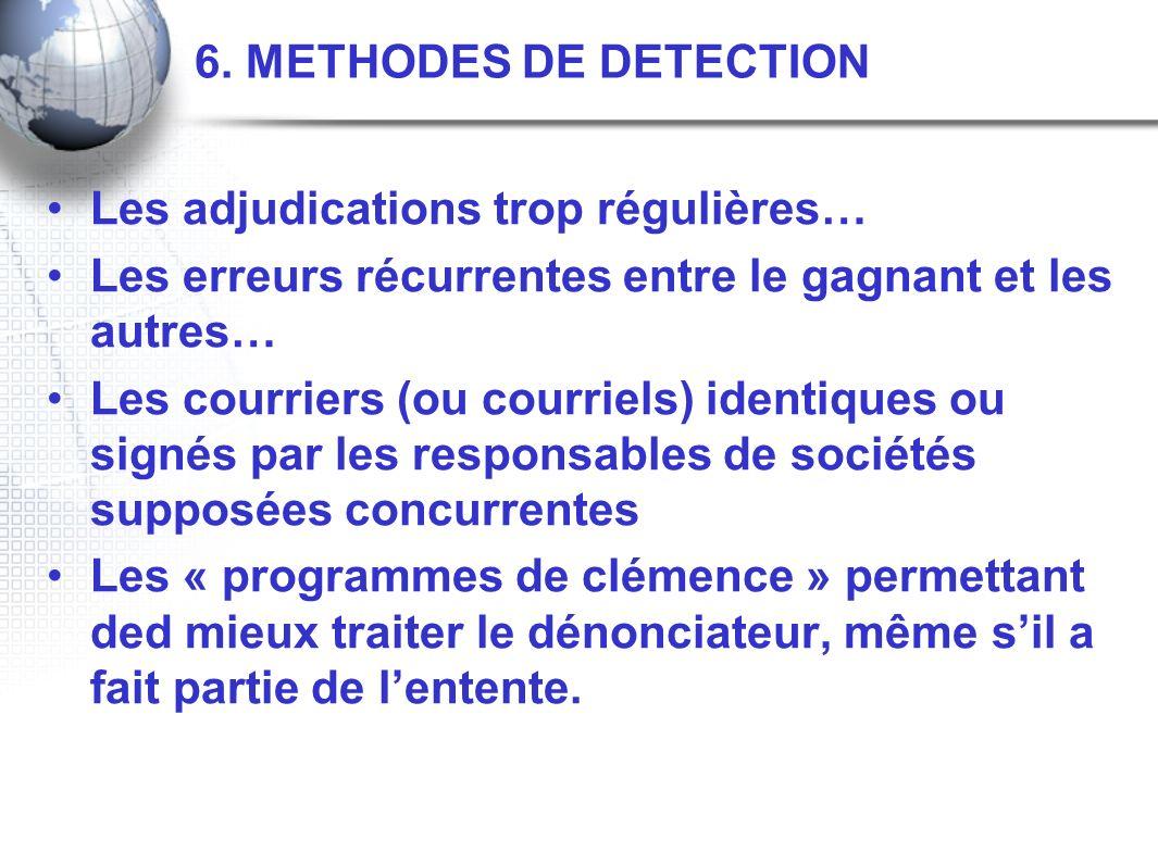 6. METHODES DE DETECTION Les adjudications trop régulières… Les erreurs récurrentes entre le gagnant et les autres… Les courriers (ou courriels) ident