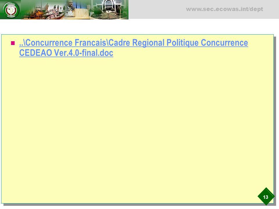 13 www.sec.ecowas.int/dept..\Concurrence Francais\Cadre Regional Politique Concurrence CEDEAO Ver.4.0-final.doc..\Concurrence Francais\Cadre Regional
