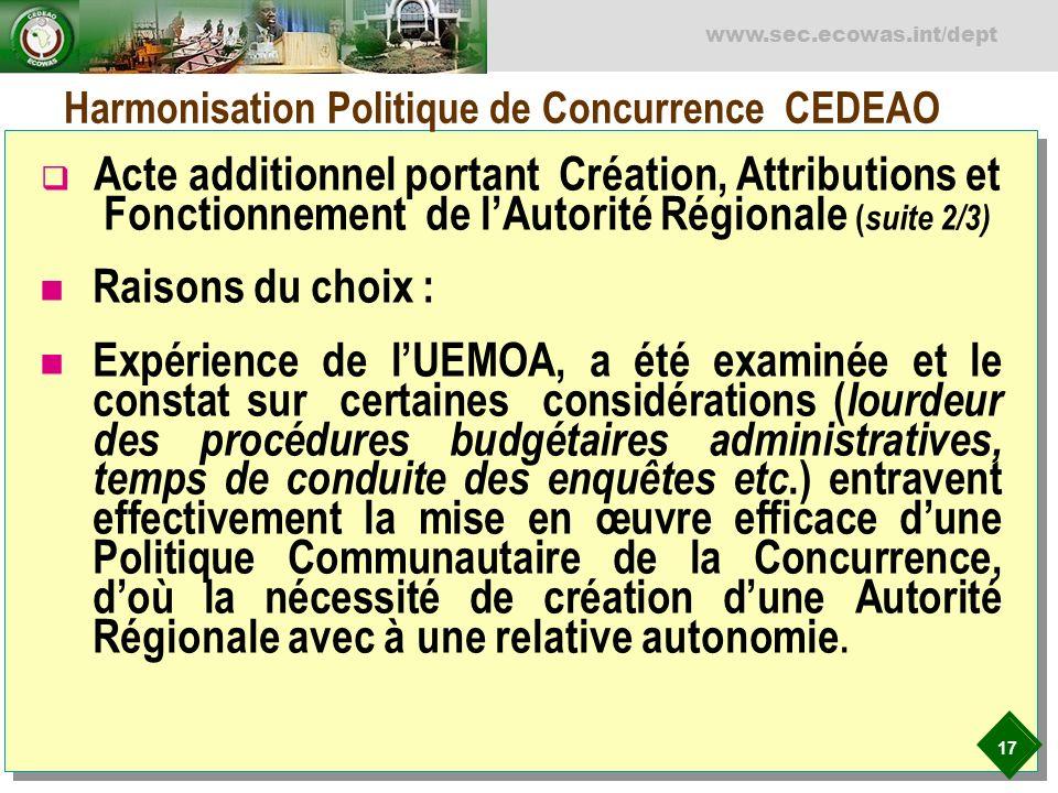 17 www.sec.ecowas.int/dept Acte additionnel portant Création, Attributions et Fonctionnement de lAutorité Régionale ( suite 2/3) Raisons du choix : Ex