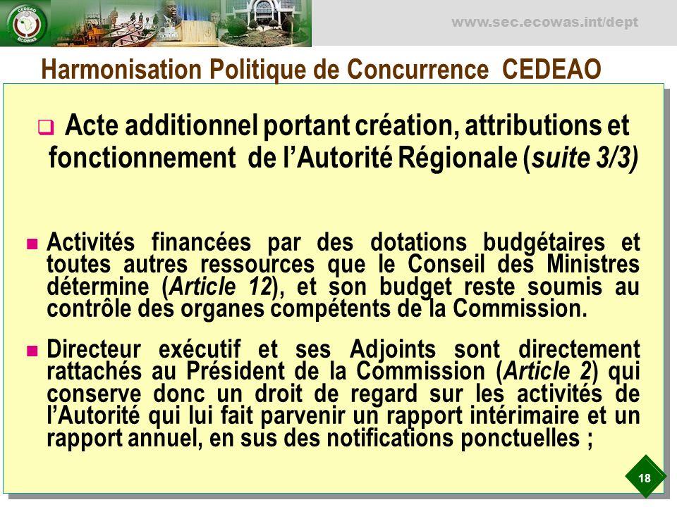 18 www.sec.ecowas.int/dept Acte additionnel portant création, attributions et fonctionnement de lAutorité Régionale ( suite 3/3) Activités financées p
