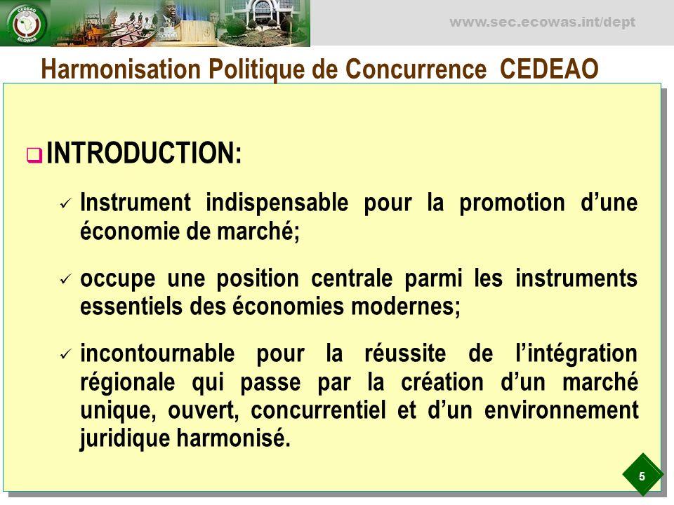 5 www.sec.ecowas.int/dept Harmonisation Politique de Concurrence CEDEAO INTRODUCTION: Instrument indispensable pour la promotion dune économie de marc
