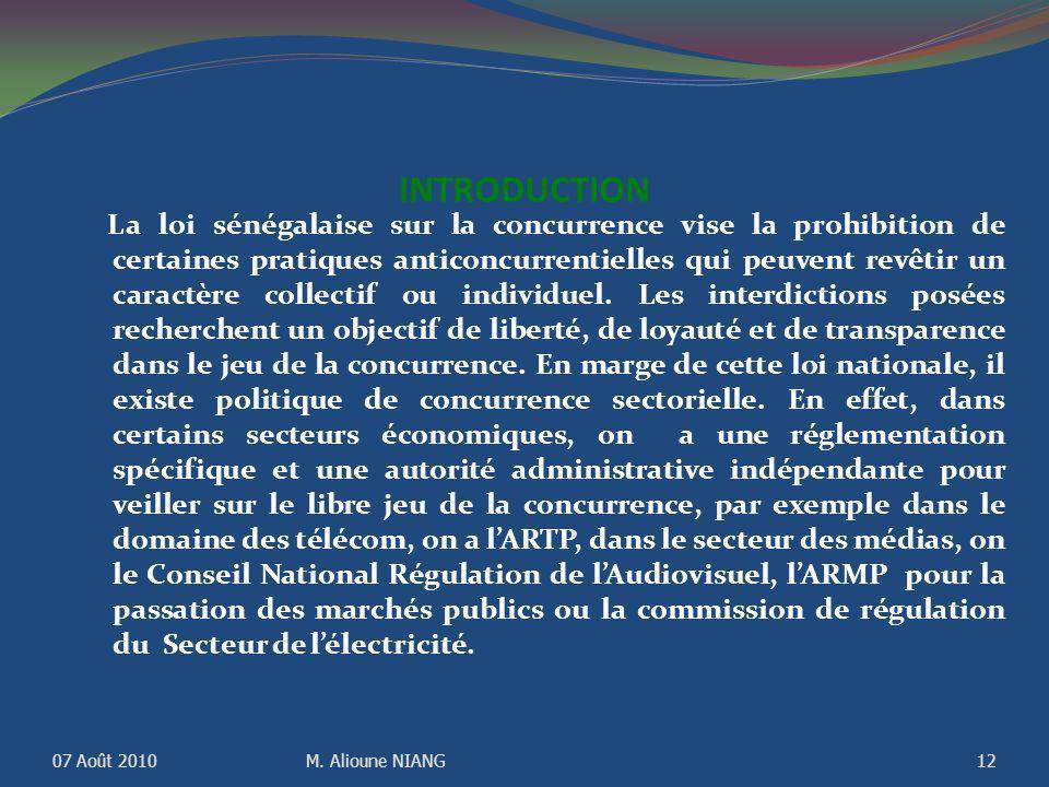 INTRODUCTION La loi sénégalaise sur la concurrence vise la prohibition de certaines pratiques anticoncurrentielles qui peuvent revêtir un caractère collectif ou individuel.