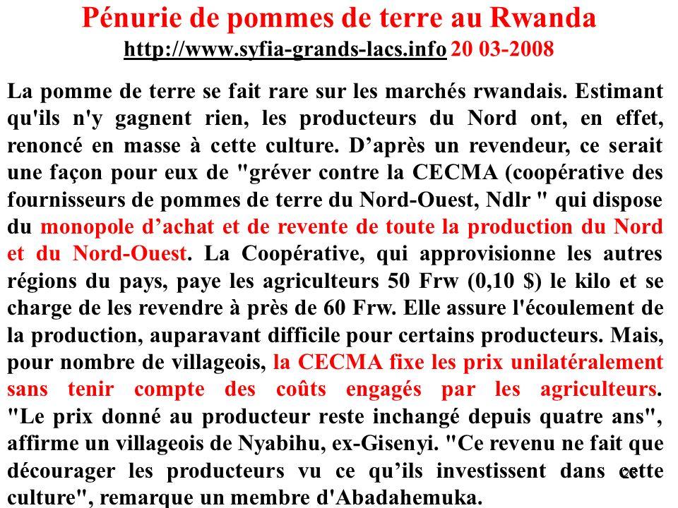 23 Pénurie de pommes de terre au Rwanda http://www.syfia-grands-lacs.info 20 03-2008 La pomme de terre se fait rare sur les marchés rwandais. Estimant
