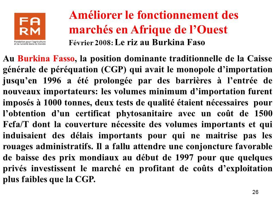 26 Améliorer le fonctionnement des marchés en Afrique de lOuest Février 2008: Le riz au Burkina Faso Au Burkina Fasso, la position dominante tradition