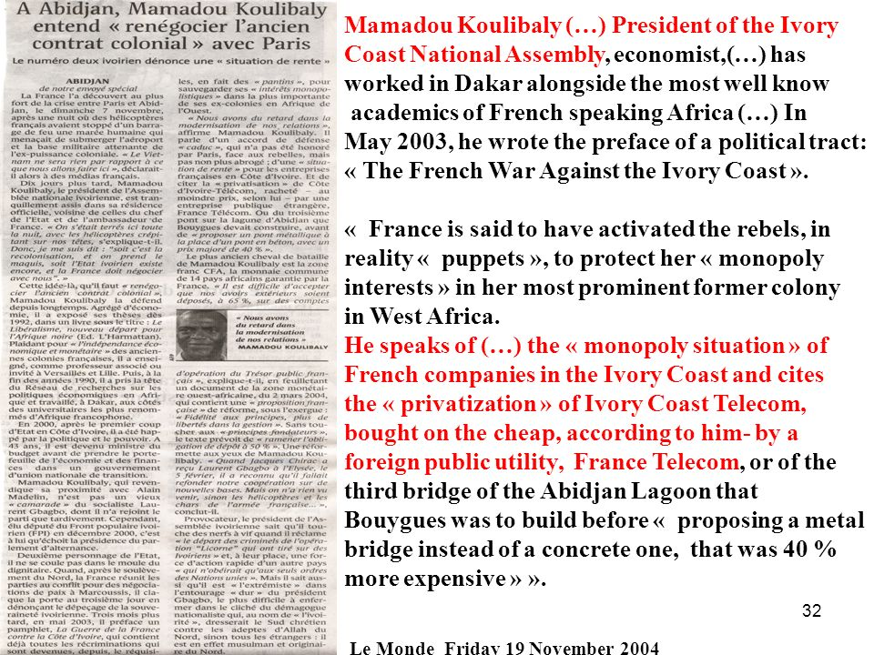 32 Ivory Coast Mamadou Koulibaly (…) President of the Ivory Coast National Assembly, economist,(…) has worked in Dakar alongside the most well know ac