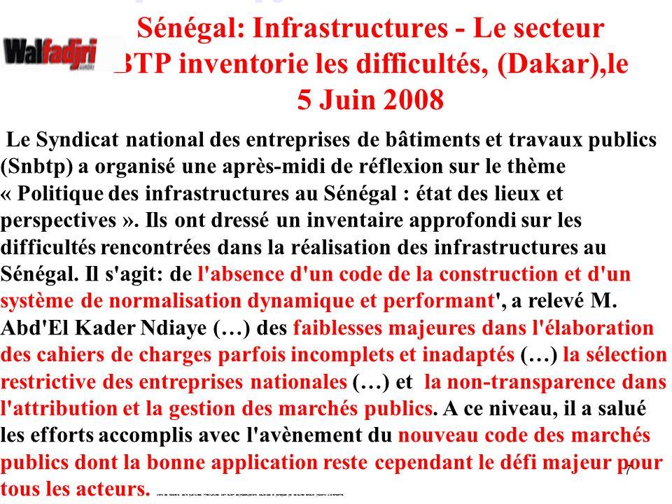 7 Sénégal: Infrastructures - Le secteur BTP inventorie les difficultés, (Dakar),le 5 Juin 2008 Le Syndicat national des entreprises de bâtiments et tr