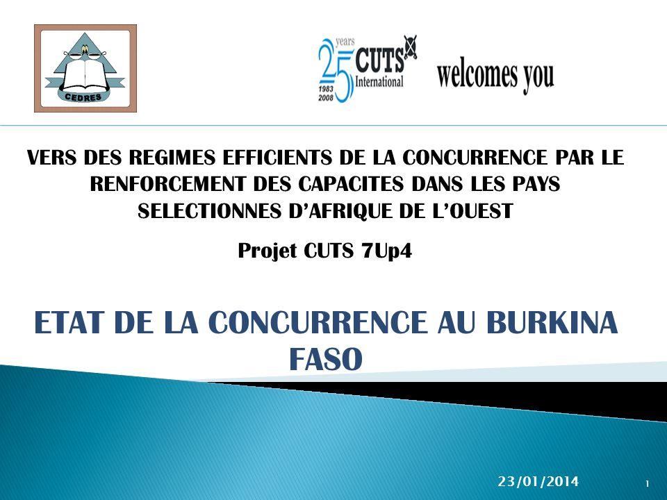 ETAT DE LA CONCURRENCE AU BURKINA FASO 23/01/2014 1 VERS DES REGIMES EFFICIENTS DE LA CONCURRENCE PAR LE RENFORCEMENT DES CAPACITES DANS LES PAYS SELE