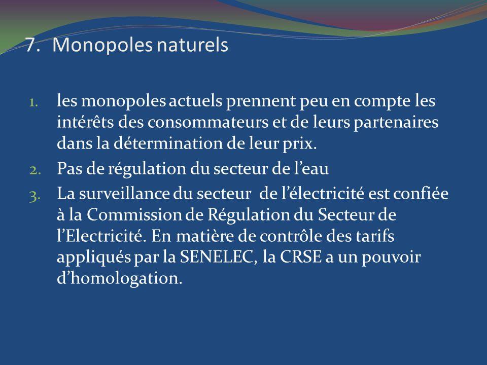 7.Monopoles naturels 1. les monopoles actuels prennent peu en compte les intérêts des consommateurs et de leurs partenaires dans la détermination de l