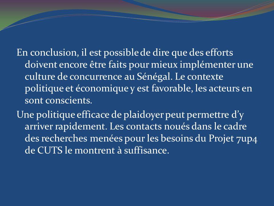 En conclusion, il est possible de dire que des efforts doivent encore être faits pour mieux implémenter une culture de concurrence au Sénégal. Le cont