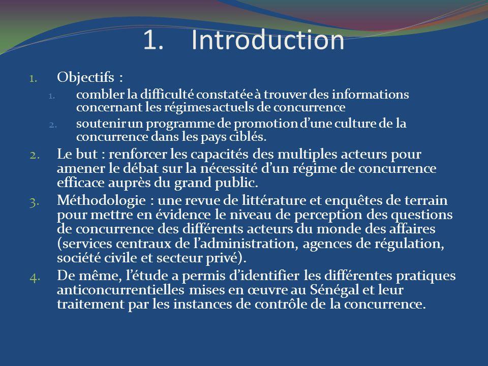 1.Introduction 1. Objectifs : 1. combler la difficulté constatée à trouver des informations concernant les régimes actuels de concurrence 2. soutenir