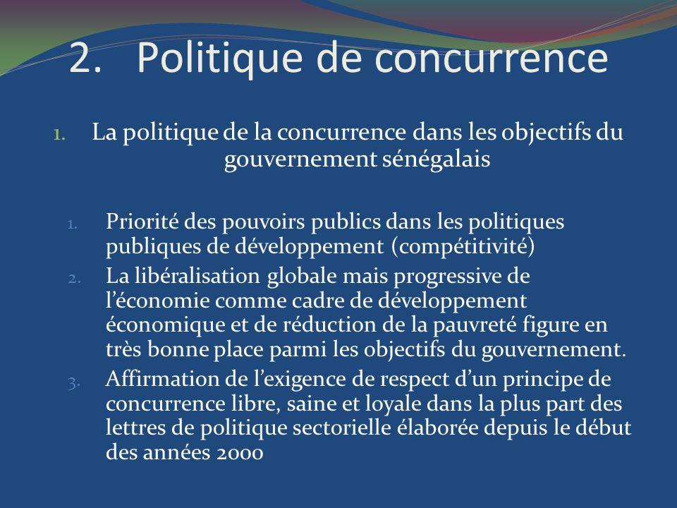 2.Politique de concurrence 1. La politique de la concurrence dans les objectifs du gouvernement sénégalais 1. Priorité des pouvoirs publics dans les p
