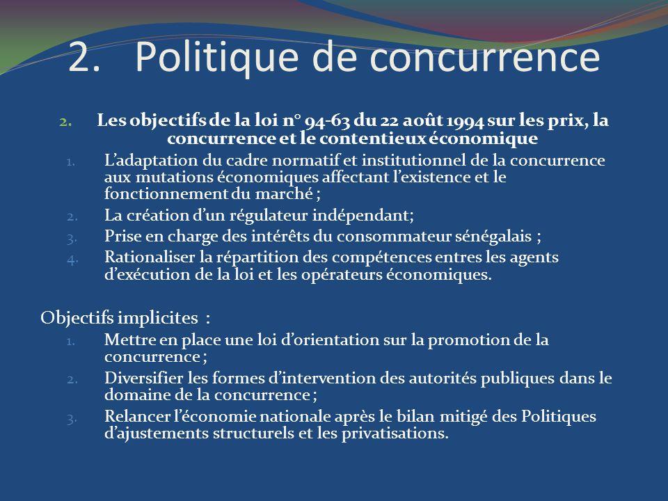 2.Politique de concurrence 2. Les objectifs de la loi n° 94-63 du 22 août 1994 sur les prix, la concurrence et le contentieux économique 1. Ladaptatio