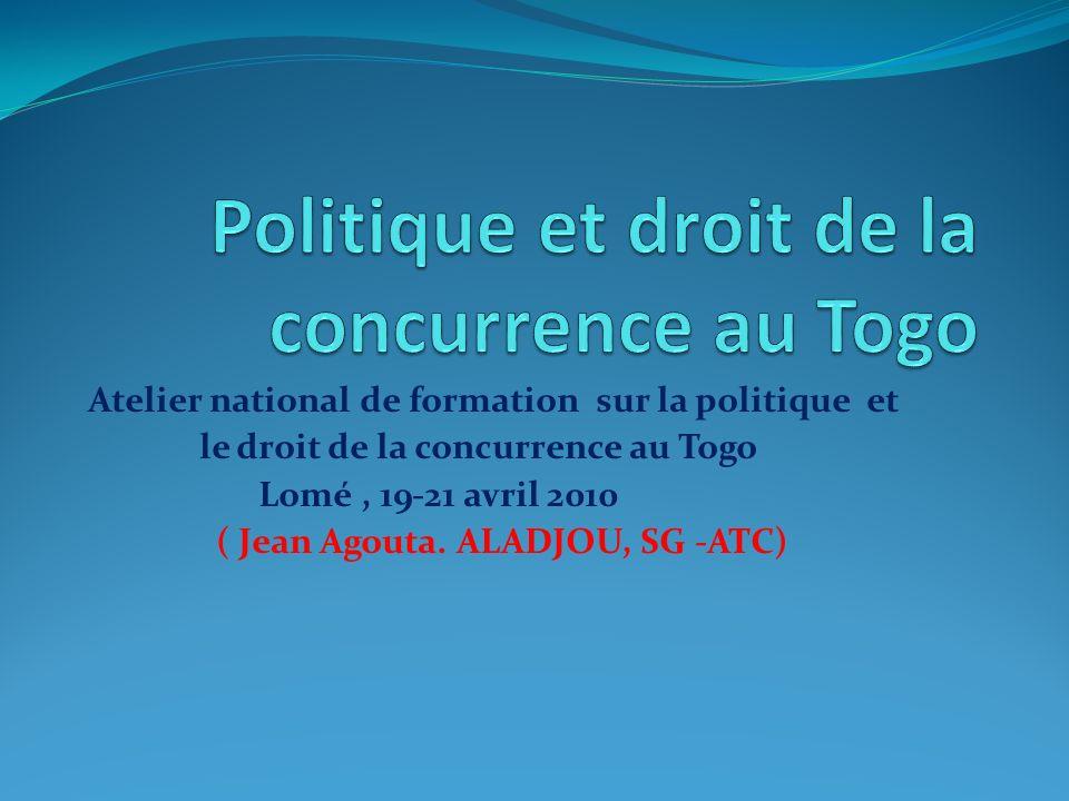 Atelier national de formation sur la politique et le droit de la concurrence au Togo Lomé, 19-21 avril 2010 ( Jean Agouta. ALADJOU, SG -ATC)