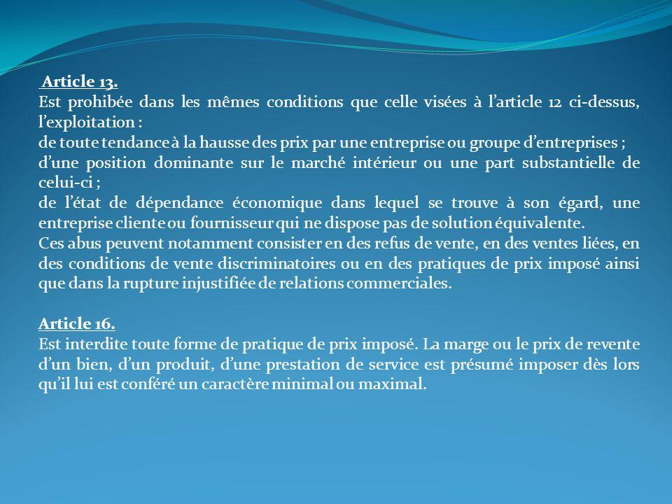 Article 13. Est prohibée dans les mêmes conditions que celle visées à larticle 12 ci-dessus, lexploitation : de toute tendance à la hausse des prix pa