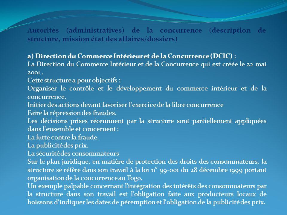 Autorités (administratives) de la concurrence (description de structure, mission état des affaires/dossiers) a) Direction du Commerce Intérieur et de