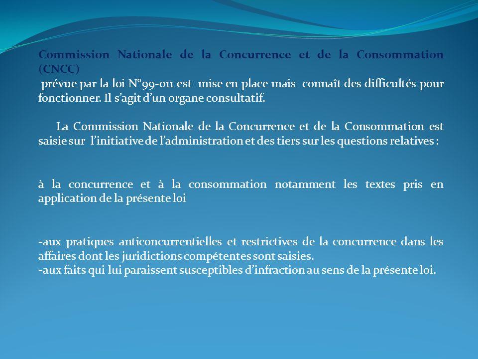 Commission Nationale de la Concurrence et de la Consommation (CNCC) prévue par la loi N°99-011 est mise en place mais connaît des difficultés pour fon