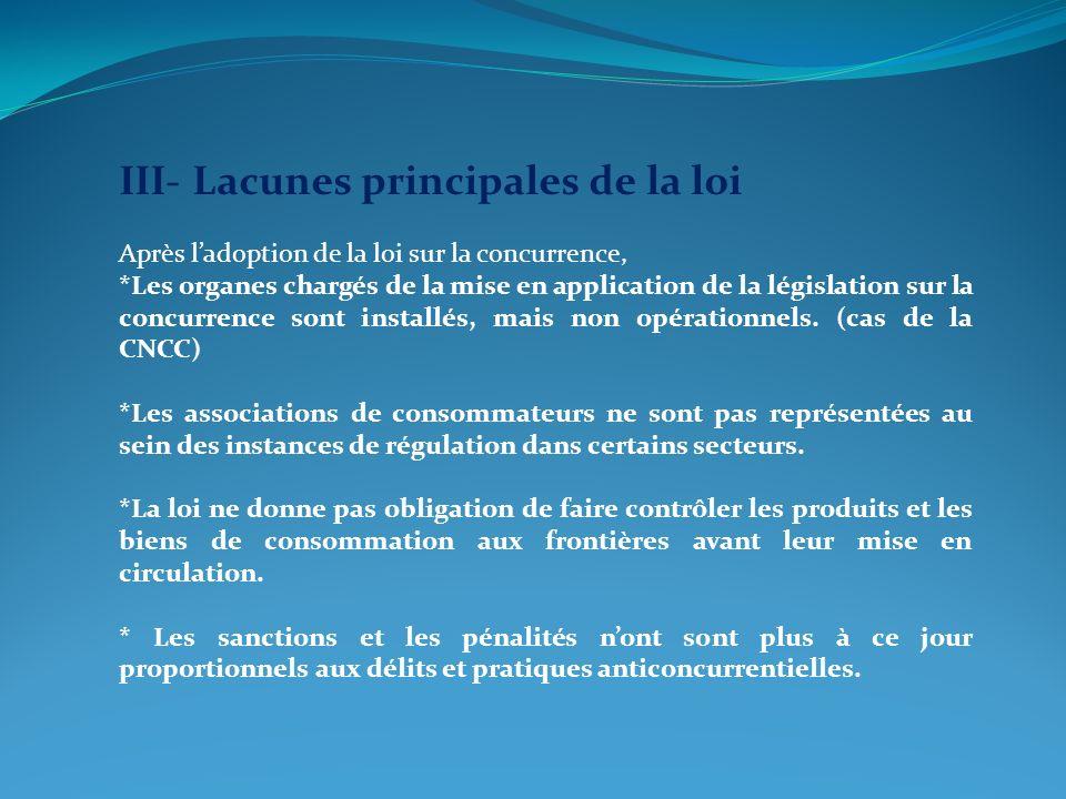 III- Lacunes principales de la loi Après ladoption de la loi sur la concurrence, *Les organes chargés de la mise en application de la législation sur