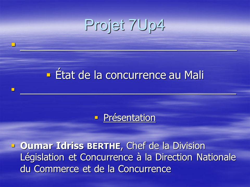 Projet 7Up4 ___________________________________ ___________________________________ État de la concurrence au Mali État de la concurrence au Mali ____