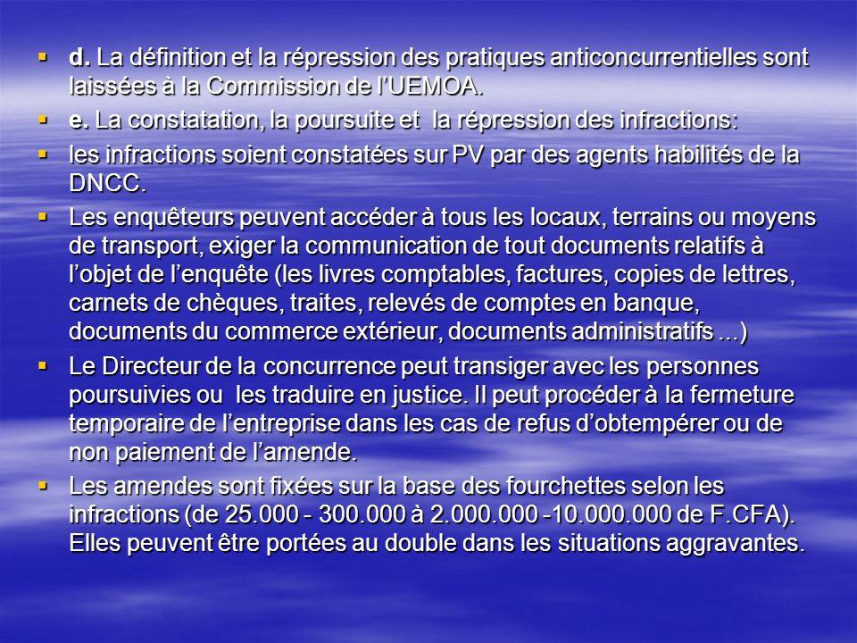 d. La définition et la répression des pratiques anticoncurrentielles sont laissées à la Commission de lUEMOA. d. La définition et la répression des pr