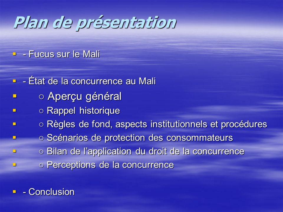 Plan de présentation - Fucus sur le Mali - Fucus sur le Mali - État de la concurrence au Mali - État de la concurrence au Mali Aperçu général Aperçu g