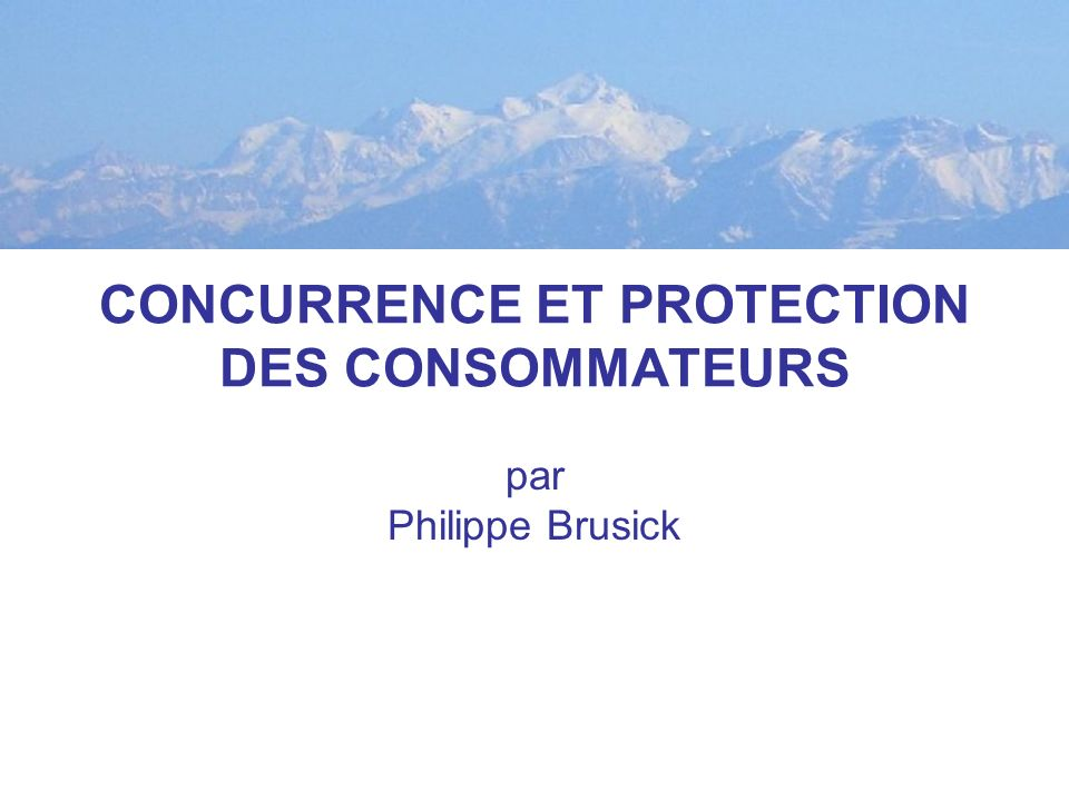 CONCURRENCE ET PROTECTION DES CONSOMMATEURS par Philippe Brusick