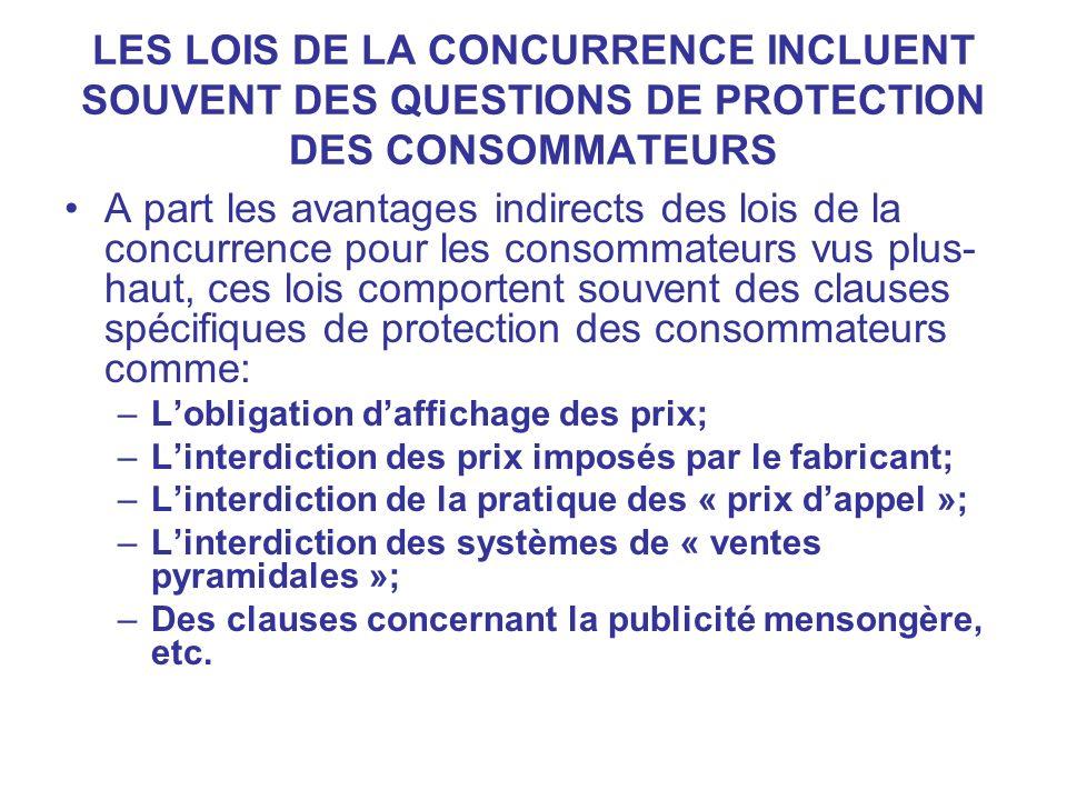 LES LOIS DE LA CONCURRENCE INCLUENT SOUVENT DES QUESTIONS DE PROTECTION DES CONSOMMATEURS A part les avantages indirects des lois de la concurrence po