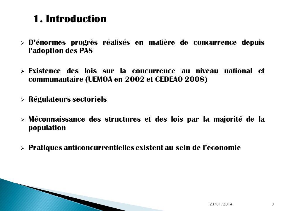 Dénormes progrès réalisés en matière de concurrence depuis ladoption des PAS Existence des lois sur la concurrence au niveau national et communautaire