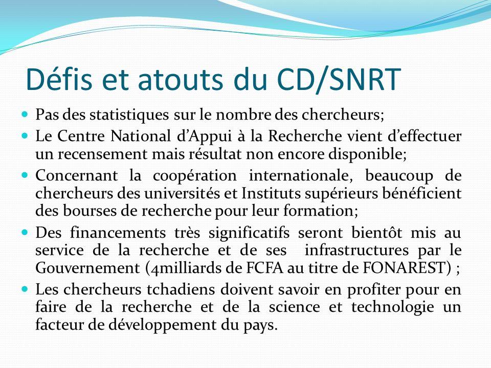Défis et atouts du CD/SNRT Pas des statistiques sur le nombre des chercheurs; Le Centre National dAppui à la Recherche vient deffectuer un recensement