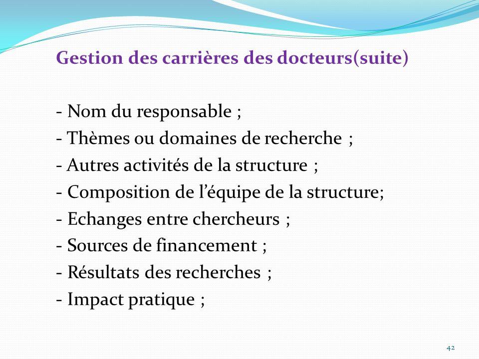 b. Gestion des carrières des docteurs Lélaboration en 2004 dun répertoire par lancienne Direction de la Planification et de la Statistique du Ministèr
