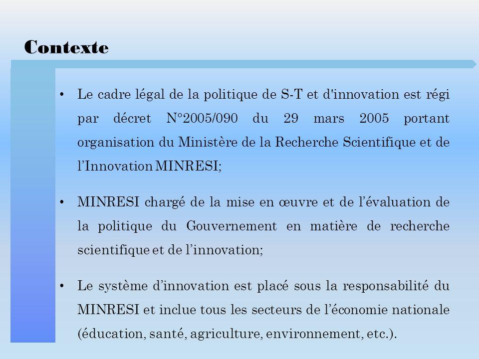 Politique de S-T au Cameroun Principales institutions impliquées Le MINRESI assure la coordination et la contrôle des activités de recherche en sappuyant sur: Le Centre National dEducation (CNE) ; Le Comité National de Développement des Technologies (CNDT) ; Les universités dEtat du Cameroun (Yaoundé I, Yaoundé II, Dschang, Douala, BUEA, NGaoundéré, Maroua, Bamenda)
