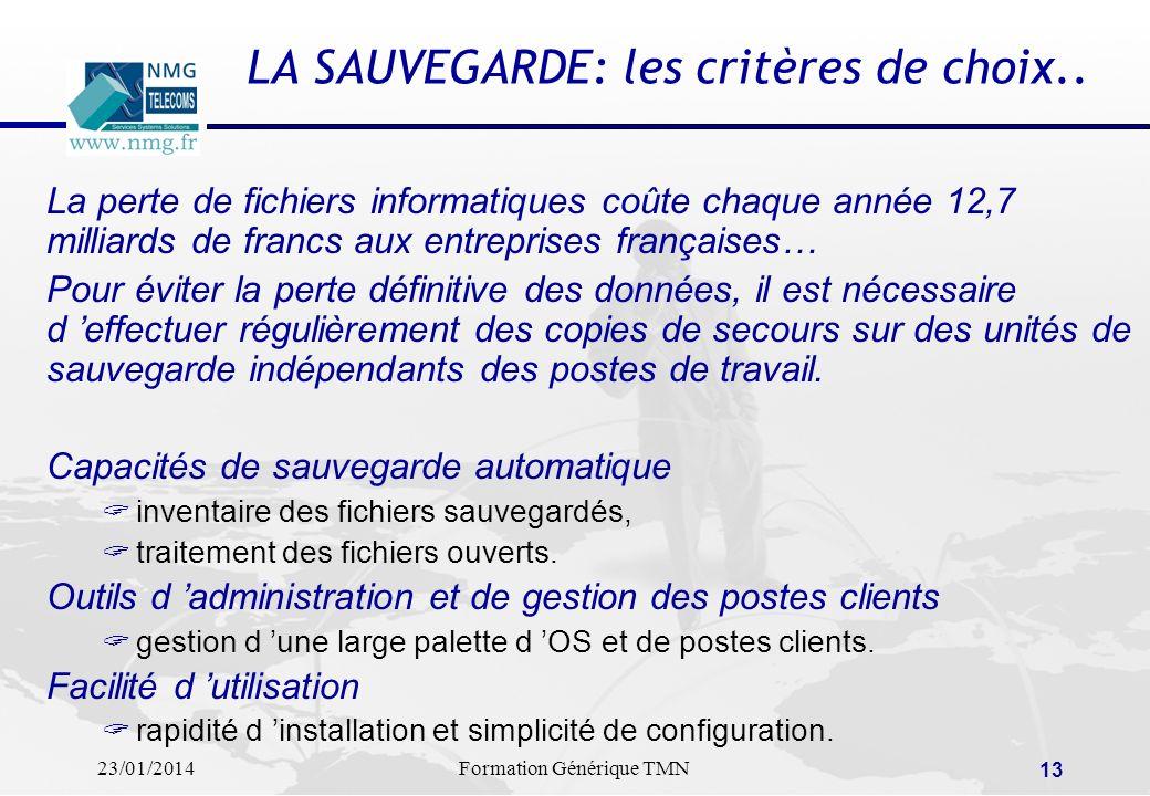 23/01/2014Formation Générique TMN 12 Les Protocoles Standard Un classique: SNMP = Simple Network Management Protocol facilite les échanges d informati