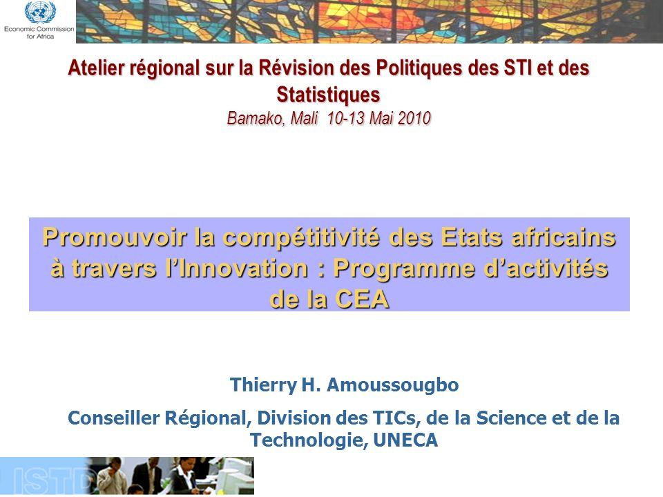 Atelier régional sur la Révision des Politiques des STI et des Statistiques Bamako, Mali 10-13 Mai 2010 Thierry H.