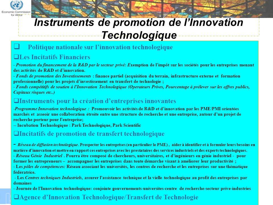 Politique nationale sur linnovation technologique Les Incitatifs Financiers - Promotion du financement de la R&D par le secteur privé: Exemption de limpôt sur les sociétés pour les entreprises menant des activités de R&D et dinnovation.