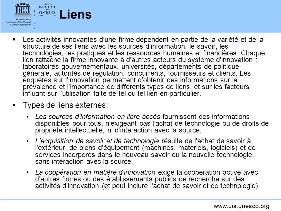 www.uis.unesco.org Liens Les activités innovantes dune firme dépendent en partie de la variété et de la structure de ses liens avec les sources dinfor