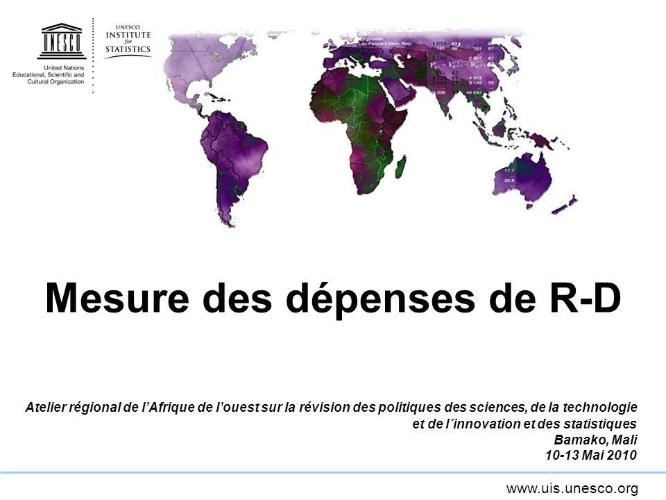 www.uis.unesco.org DIRD: Secteurs dexécution et source de financement 50 200 100 30 50 100 500 50 100 50 300 100 50 30 50 20 100 20 ExécutantsExécutants ISBL: 240 (12%) ES: 530 (27%) GOV: 800 (40%) E: 430 (22%) TOTAL DIRD: 2000 SourcesSources BE: 400 (20%) GOV: 950 (48%) HE: 200 (10%) PNP: 250 (13%) Abroad: 200 (10%) PNP: 250 (13%) HE: 200 (10%) GOV: 950 (48%) BE: 400 (20%)