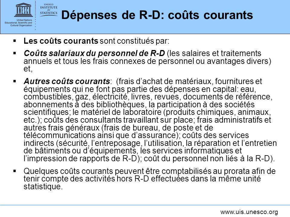 www.uis.unesco.org Dépenses de R-D: dépenses en capital Les dépenses en capital sont les dépenses annuelles brutes afférentes aux biens de capital fixe utilisés dans les programmes de R-D des unités statistiques.
