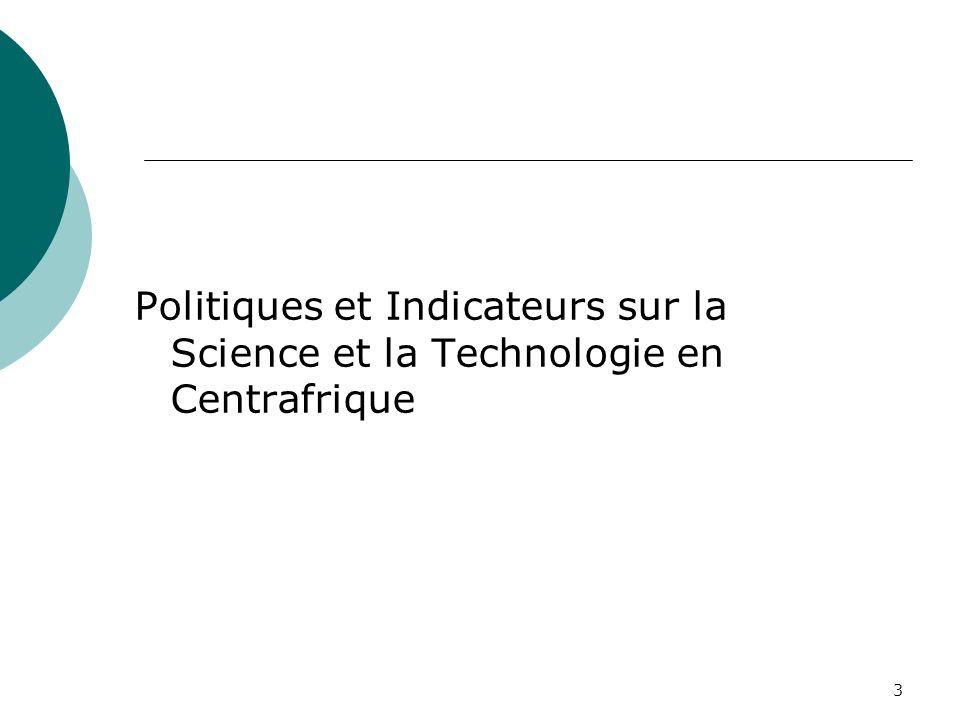 3 Politiques et Indicateurs sur la Science et la Technologie en Centrafrique
