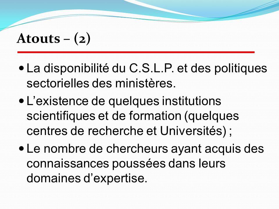 La disponibilité du C.S.L.P. et des politiques sectorielles des ministères. Lexistence de quelques institutions scientifiques et de formation (quelque