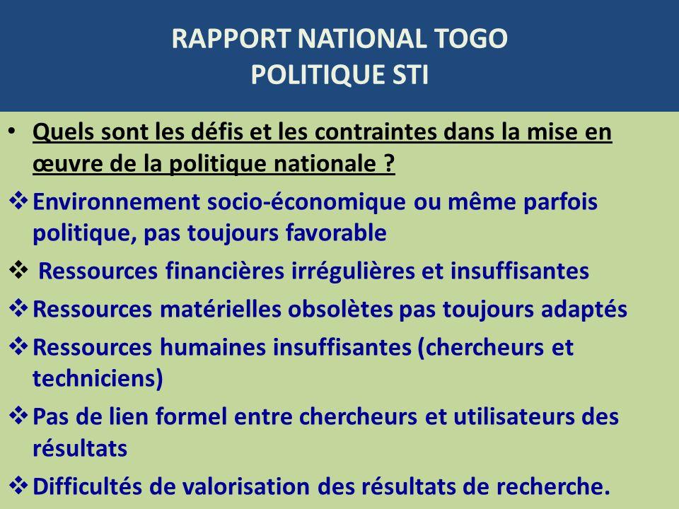 RAPPORT NATIONAL TOGO POLITIQUE STI Quels sont les défis et les contraintes dans la mise en œuvre de la politique nationale ? Environnement socio-écon