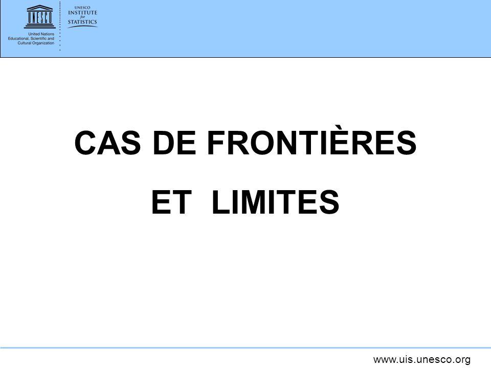 www.uis.unesco.org CAS DE FRONTIÈRES ET LIMITES