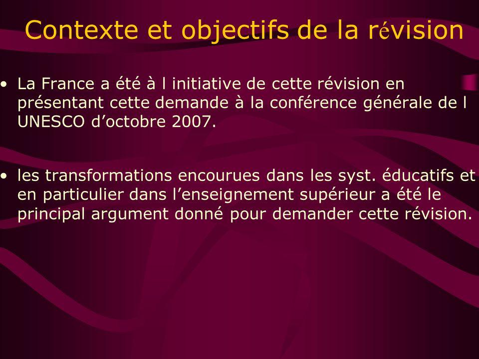La France a été à l initiative de cette révision en présentant cette demande à la conférence générale de l UNESCO doctobre 2007.