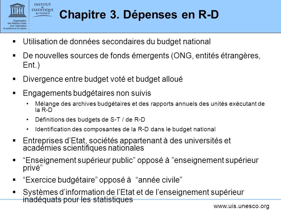 www.uis.unesco.org Chapitre 3. Dépenses en R-D Utilisation de données secondaires du budget national De nouvelles sources de fonds émergents (ONG, ent