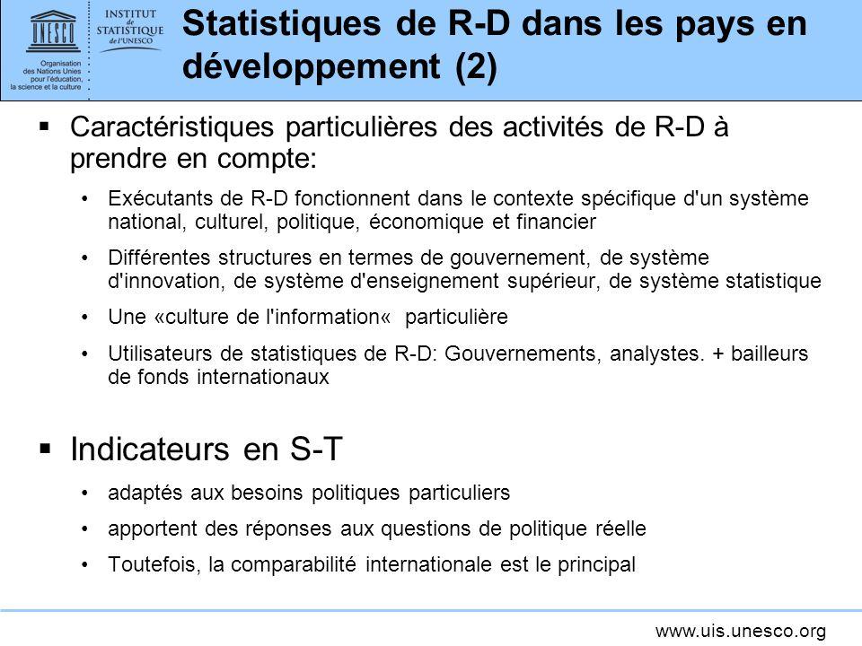 www.uis.unesco.org Statistiques de R-D dans les pays en développement (2) Caractéristiques particulières des activités de R-D à prendre en compte: Exé
